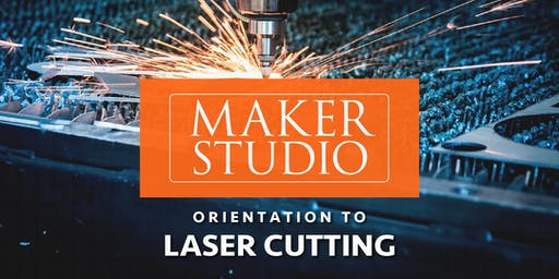 Orientation to Laser Cutting