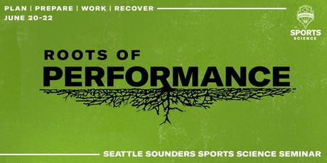 2019 Seattle Sounders FC Sports Science Seminar — Roots of Performance tickets