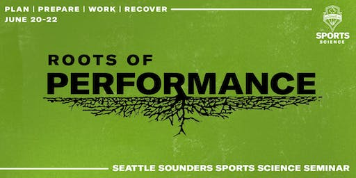 2019 Seattle Sounders FC Sports Science Seminar — Roots of Performance