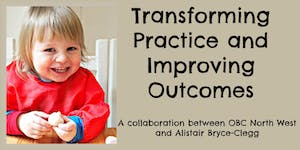 Transforming Practice/Improving Outcomes-OBC NW &...