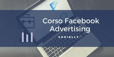 Corso Intensivo Facebook & Social Advertising (Business Manager)