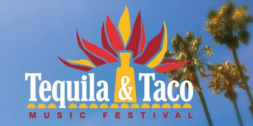 Tequila & Taco Music Festival - Ventura July 20th & 21st