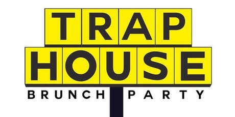 ATLANTAS #1TRAP HOUSE BRUNCH DAY PARTY AT ELLEVN 45 IN BUCKHEAD tickets
