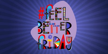 Would YOU like to come to #FeelBetterFriday?  tickets