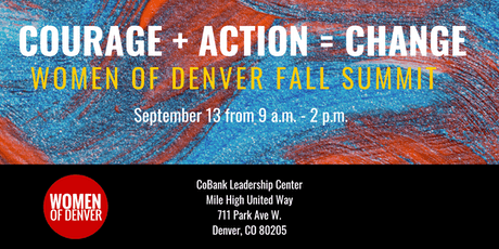 COURAGE + ACTION = CHANGE: Women of Denver Fall Summit billets