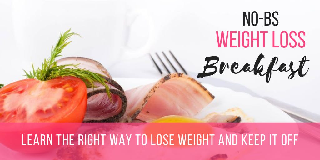 No- BS Weight Loss Breakfast