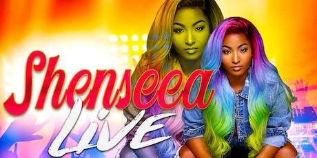 SHENSEEA LIVE!!! tickets