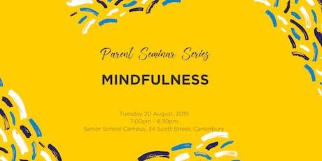 Parent Seminar Series: Mindfulness tickets