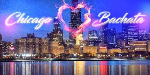 Chicago Loves Bachata Weekender - 1st Edition