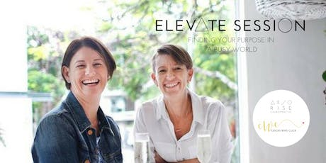 Elevate Session: Finding your purpose in a busy world tickets
