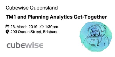 Cubewise Queensland TM1 and Planning Analytics Get-Together