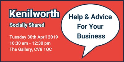 Kenilworth Socially Shared - 'Help & Advice For Your Business'