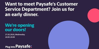 Meet Paysafe's Customer Service Team! Join us for an early dinner.