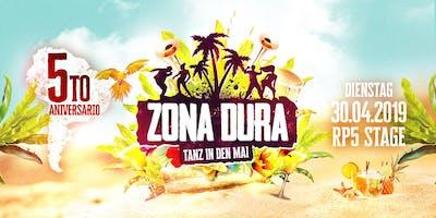 ZONA DURA - Tanz in den Mai // DI 30.04.19 // RP5 Stage