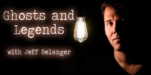 Exploring Ghosts & Legends with Jeff Belanger