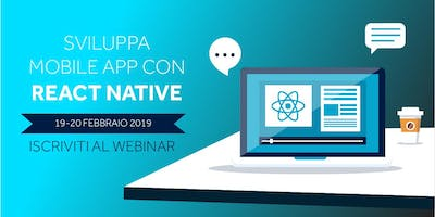 WEBINAR - Sviluppa mobile app con React Native