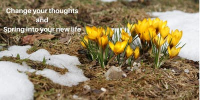 Vision Workshop-Change your thoughts, Spring into your new life!