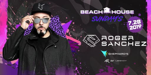 Roger Sanchez at Beach House Sundays