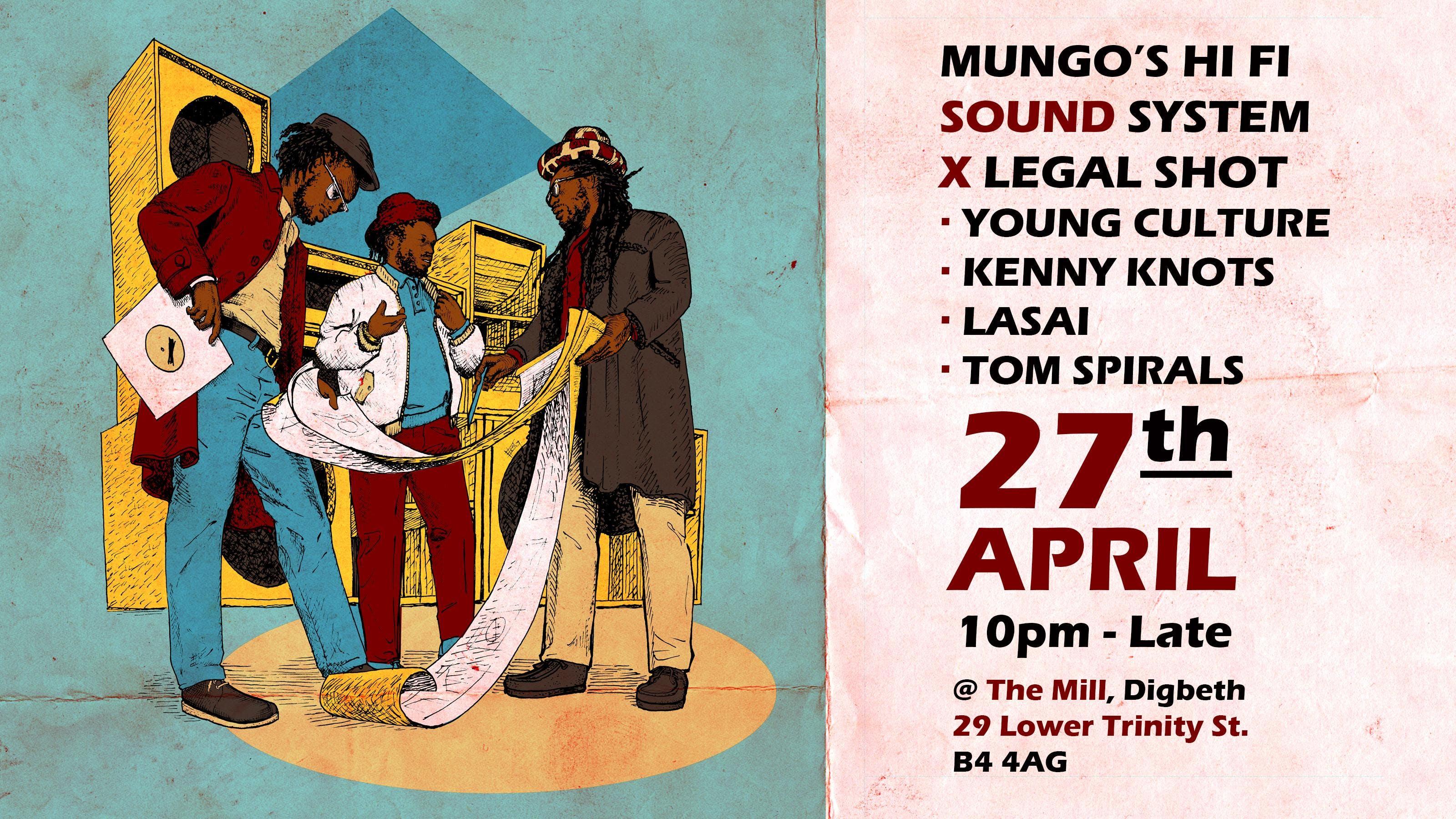 Mungo's Hifi Soundsystem x Legal Shot (The Mi