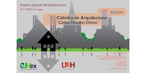 """3a sesión de la XII Cátedra de Arquitectura """"Carlos..."""