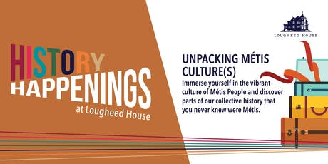 History Happenings: Unpacking Métis Culture(s) tickets