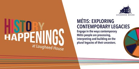 History Happenings. Métis: Exploring Contemporary Legacies tickets