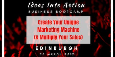 Ideas Into Action Business Bootcamp - Create Your Unique Marketing Machine & Multiply Your Sales