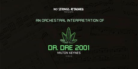 An Orchestral Rendition of Dr. Dre: 2001 - Milton Keynes tickets