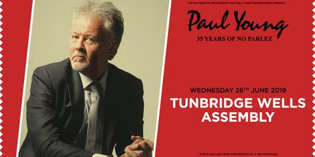 "Paul Young ""35 Years of No Parlez"" Pt 2 (Assembly, Tunbridge Wells) tickets"