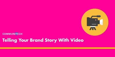 Telling Your Brand Story With Video - Learning Series