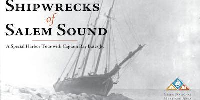Shipwrecks of Salem Sound with Ray Bates, Jr.