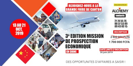 MISSION DE PROSPECTION ECONOMIQUE EN CHINE - FOIRE DE CANTON tickets