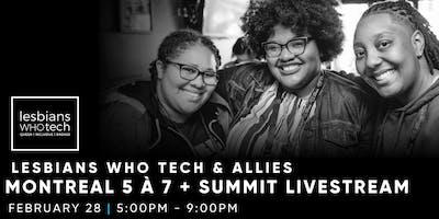 Lesbians Who Tech & Allies Montreal 5 à 7 + Summit Livestream