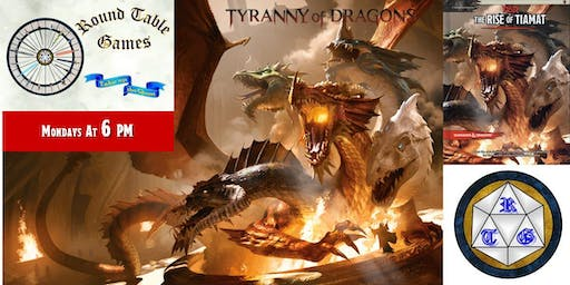 D&D 5E Mondays 2019 Tyranny of Dragons at Round Table Games