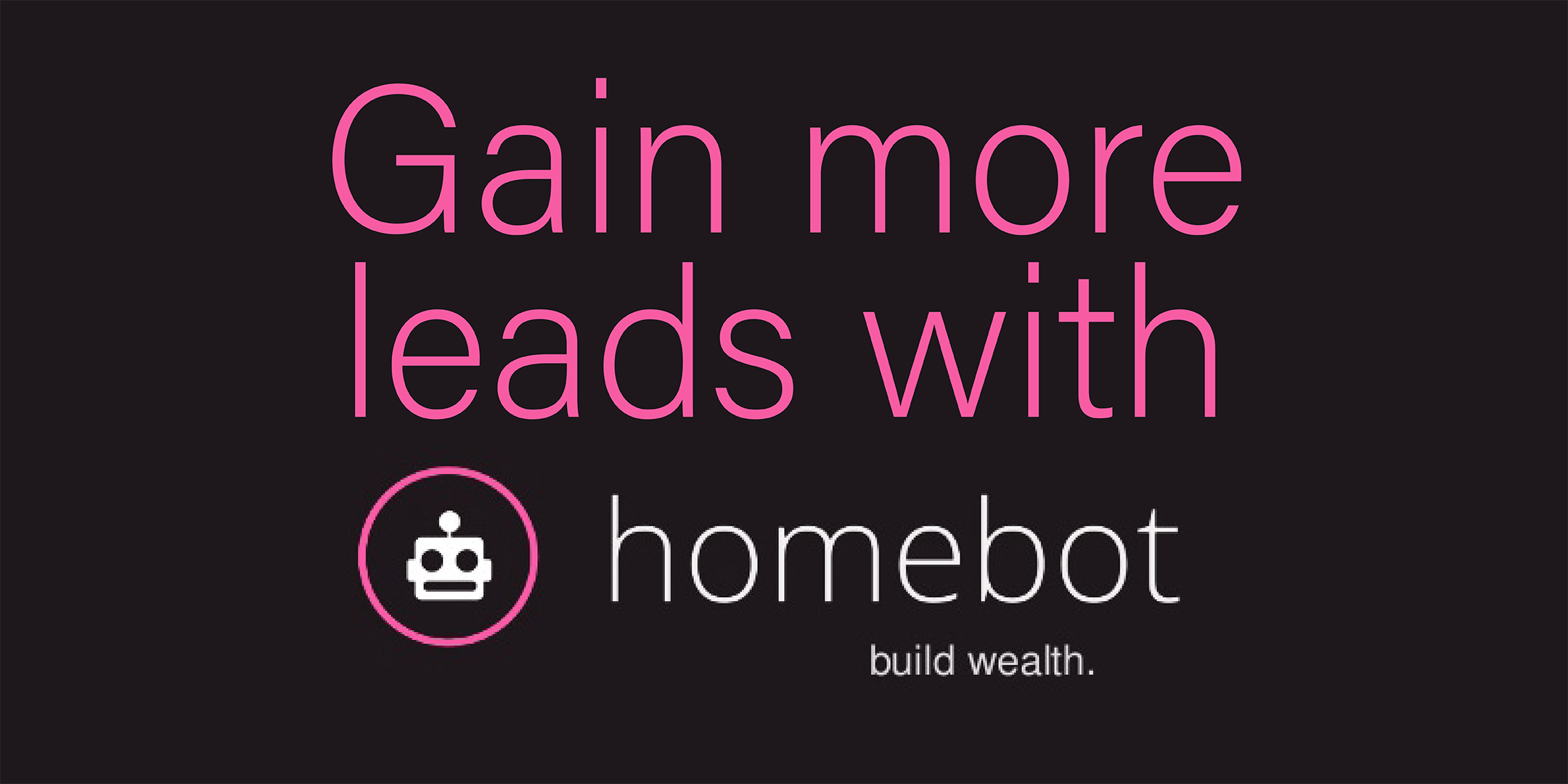 Learn how to get more leads with Homebot!