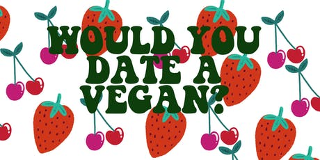 Would You Date A Vegan? tickets