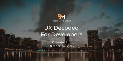 UX For Developers Decoded (Orlando, FL)