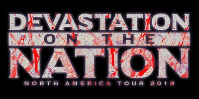 Devastation On The Nation Tour 2019