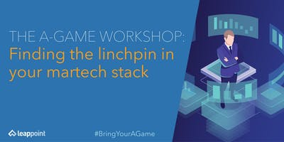 The Marketing A-Game: Finding the linchpin in your martech stack