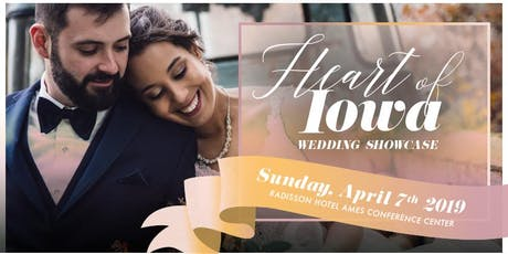 "2nd semi-annual ""Heart of Iowa Wedding Showcase"" 2019 tickets"