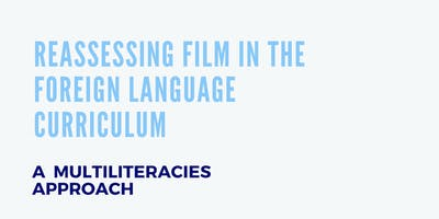 Reassessing Film in the Foreign Language Curriculum: A Multiliteracies Approach