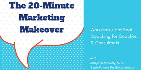 The 20 Minute Marketing Makeover tickets