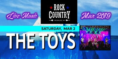 The Toys - Ultimate March Party at Rock Country!
