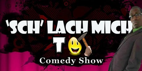 Sch Lach Mich Tot Deutsch Comedy Abendshow Tickets