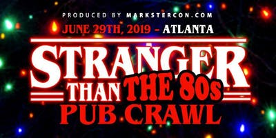 Stranger Than The '80s Pub Crawl (Atlanta, GA)