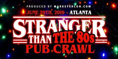 Stranger Than The '80s Pub Crawl (Atlanta, GA) tickets