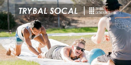 Trybal Gatherings | SoCal 2019