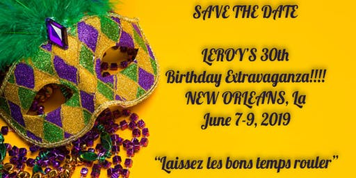 Leroys 30th Birthday 3 Day Extravaganza