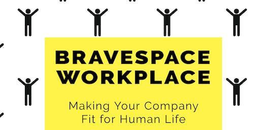 Fit for Human Life: The Bravespace Workshop November 6