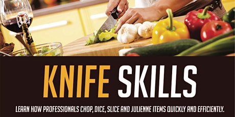 Knife Skills Class - with Chef Eric -Sat 8/15/20 from 4pm-6:30pm West LA tickets